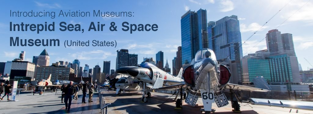 Aviation Museum Review: Intrepid Sea, Air & Space Museum (New York, United States)
