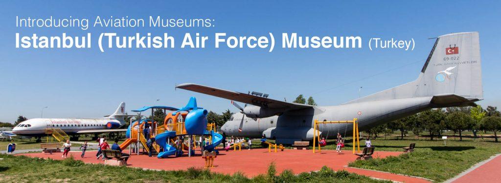 Aviation Museum: Turkish Air Force Museum (Istanbul, Turkey)