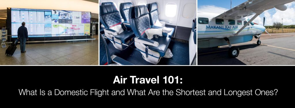 What Is a Domestic Flight and What Are the Shortest and Longest Domestic Routes?