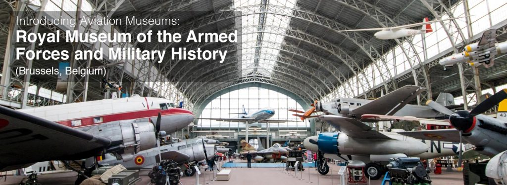 Aviation Museum: Royal Museum of the Armed Forces and Military History (Brussels, Belgium)